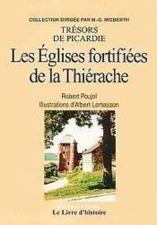 Tresors De Picardie ; Les Eglises Fortifiees De La Thierache - Couverture - Format classique