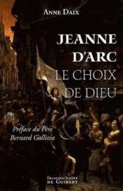 Jeanne d'Arc ; le choix de dieu - Couverture - Format classique