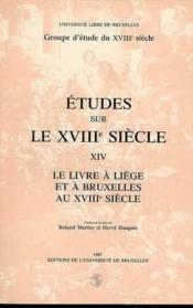 Le Livre A Liege Et A Bruxelles Au Xviiie Siecle - Couverture - Format classique