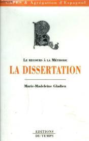 La dissertation ; le recours à la méthode ; CAPES et Agrégation d'Espagnol - Couverture - Format classique