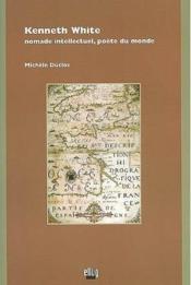 Kenneth white ; nomade intellectuel, poète du monde - Couverture - Format classique
