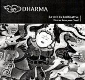 Dharma ; La Voie Du Bodhisattva ; Vivre En Heros Pour L'Eveil - Couverture - Format classique