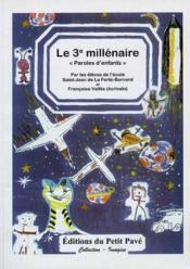 Le troisieme milllenaire : paroles d'enfants - Couverture - Format classique