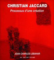 Christian jaccard ; processus d'une création - Intérieur - Format classique