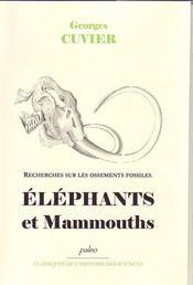 Recherches sur les ossements fossiles t.2 ; éléphants et mammouths - Intérieur - Format classique