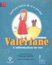 Construire L'Estime De Soi A L'Ecole Primaire C3-V1 : Valeriane L'Affirmation De Soi - Couverture - Format classique