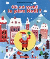Ou est caché le Père Noël ? - Couverture - Format classique