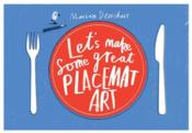 Let'S Make Some Great Placemat Art /Anglais - Couverture - Format classique