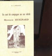 Un Cure De Campagne Au Xix Siecle Monsieur Huignard - Couverture - Format classique