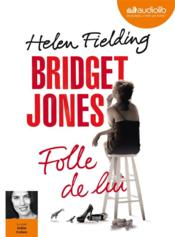 Vente livre :  Bridget Jones ; folle de lui  - Helen Fielding