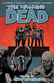 Vente  The walking dead t.22 ; a new beginning  - Robert Kirkman - Charlie Adlard