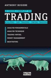 Vente livre :  Le guide complet du trading  - Busiere Anthony - Anthony Busiere