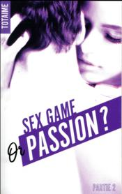 Vente  Sex game or passion ? - partie 2  - Totaime