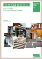 Vente  Photographie ; des origines aux approches actuelles ; école/collège  - Le Gall/Maurand - Laurence Maurand - Yves Le Gall