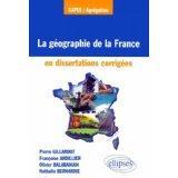 La Geographie De La France En Dissertations Corrigees - Couverture - Format classique