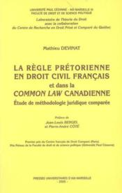 La Regle Pretorienne En Droit Civil Francais Et Dans La Common Law Canadienne - Couverture - Format classique