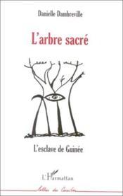 Arbre Sacre (L') L'Esclave De Guinee - Couverture - Format classique