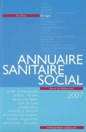 Annuaire sanitaire et social bretagne (édition 2007) - Couverture - Format classique