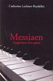 Messiaen ; l'empreinte d'un géant - Couverture - Format classique