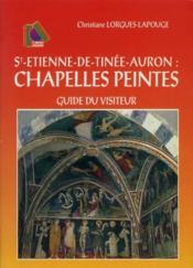 St-Etienne-de-Tinée-Auron : chapelles peintes ; guide du visiteur - Couverture - Format classique
