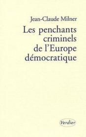 Les penchants criminels de l'Europe démocratique - Couverture - Format classique