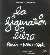 La figuration libre ; paris-new york - Intérieur - Format classique