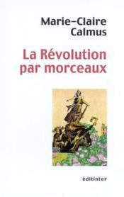La revolution par morceaux - Couverture - Format classique