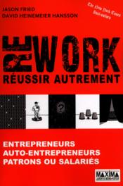 Vente  Rework ; réussir autrement  - Jason Fried - David Heinemeier Hansson