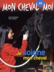 Moncheval et moi ; je soigne mon cheval - Couverture - Format classique