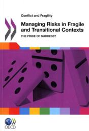 Vente livre :  Managing Risks in Fragile and Transitional Contexts  - Collectif