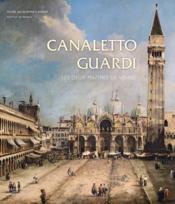Canaletto-Guardi ; les deux maitres de Venise - Couverture - Format classique
