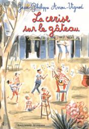 La cerise sur le gateau ; histoires des Jean-Quelque-Chose – Jean-Philippe Arrou-Vignod