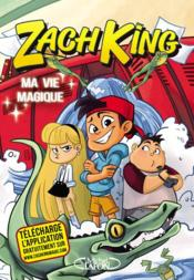 Vente livre :  Zach King t.1 ; ma vie magique  - Beverly Arce - Beverly Arce - Zach King