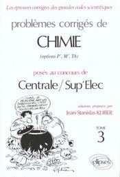 Problemes Corriges De Chimie Centrale/Sup'Elec Tome 3 1992-1994 - Intérieur - Format classique