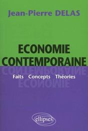Vente livre :  Economie Contemporaine Faits Concepts Theories  - Delas