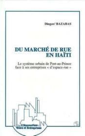 Du Marche De Rue En Haiti Le Systeme Urbain De Port-A - Couverture - Format classique