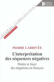 Interpretation Des Sequences Negatives. Portee Et Foyer Negations En Francais - Intérieur - Format classique
