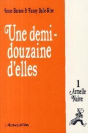 Une demi-douzaine d'elles t.1 ; Armelle Naïve - Couverture - Format classique