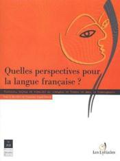 Quelles perspectives pour la langue francaise ? - Couverture - Format classique