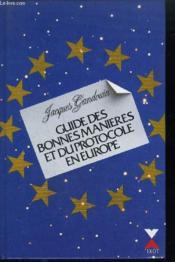 Guide Des Bonnes Manieres Et Du Protocole En Europe - Couverture - Format classique