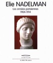 ELIE NADELMAN. Les années parisiennes 1904-1914 - Intérieur - Format classique