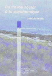 Du Travail Social A La Psychanalyse - Couverture - Format classique