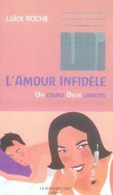 L'amour infidèle ; un couple deux libertés - Intérieur - Format classique