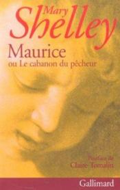 Maurice ou le cabanon du pêcheur  - Mary Shelley - Mary Wollstonecraft Shelley