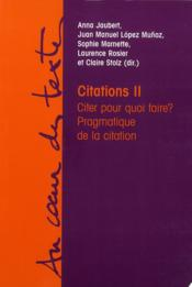 Vente livre :  Citations t.2 ; citer pour quoi faire ? pragmatique de la citation  - Jaubert/Lopez Munoz/