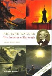 Richard Wagner The Sorcerer Of Bayreuth /Anglais - Couverture - Format classique