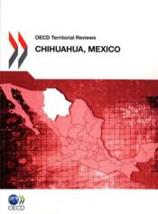 Vente livre :  OCDE territorial reviews : Chihuaha, Mexico  - Collectif