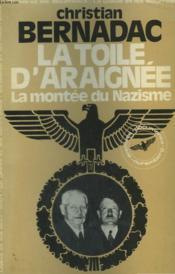 La Toile D'Araignee. La Montee Du Nazisme. - Couverture - Format classique