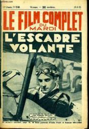 Le Film Complet Du Mardi N° 1149 - 11e Annee - L'Escadre Volante - Couverture - Format classique