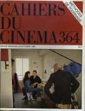 Cahiers Du Cinema N° 364- Methodes De Tournages: Rivette, Rohmer, Straub-Huillet - Tournage: Youssef Chahine Tourne Adieu Bonaparte - Couverture - Format classique